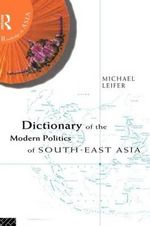 Dictionary of the Modern Politics of Southeast Asia : Language and Sexual Consent - Michael Leifer