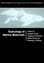 Toxicology of Marine Mammals : Determination Techniques - The Complete Set - Johannes G. Vos