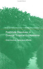 Pesticide Residues in Coastal Tropical Ecosystems : Distribution, Fate and Effects