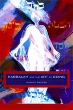 Kabbalah and the Art of Being : The Smithsonian Lectures - Shimon Shokek