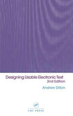 Designing Usable Electronic Text : Ergonomic Aspects of Human Information Usage - Andrew Dillon