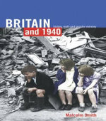 Britain and 1940 : History, Myth and Popular Memory - Malcolm Smith