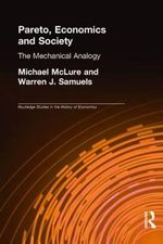 Pareto, Economics and Society : The Mechanical Analogy - Michael McLure