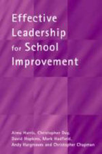 Effective Leadership for School Improvement : What's in It for Schools? - Alma Harris