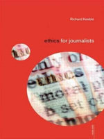 Ethics for Journalists - Richard Keeble