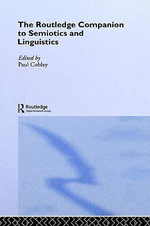 The Routledge Companion to Semiotics and Linguistics : Routledge Companions - Paul Cobley