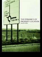 Dynamics of Property Location : Value and the Factors Which Drive the Location of Shops, Offices and Other Land Uses - Russell Schiller