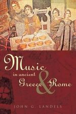 Music in Ancient Greece and Rome - John G. Landels