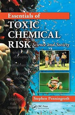 Essentials of Toxic Chemical Risk : Science and Society - Stephen Penningroth