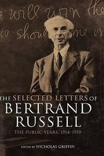 The Selected Letters of Bertrand Russell : Public Years 1914-1970 v.2 - Bertrand Russell