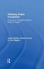 Thinking Arabic Translation: Course Book : A Course in Translation Method - Arabic to English - James Dickins