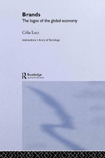 Brands : The Logos of the Global Economy - Celia Lury