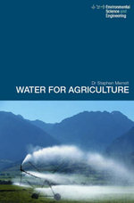 Water for Agriculture : Irrigation Economics in International Perspective - Stephen Merrett