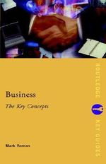 Business : The Key Concepts - Mark Vernon