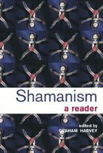 Shamanism : A Reader - Graham Harvey