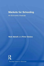 Markets for Schooling : An Economic Analysis - Nick Adnett