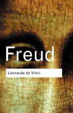 Leonardo Da Vinci : A Memoir of His Childhood - Sigmund Freud