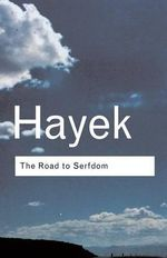 The Road to Serfdom : Essays and Documents - F. A. Hayek