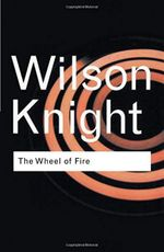 The Wheel of Fire : Routledge Classics - G. Wilson Knight