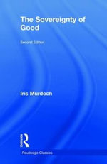 The Sovereignty of Good - Iris Murdoch