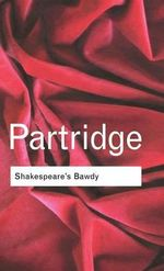 Shakespeare's Bawdy - Eric Partridge