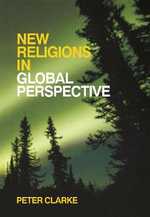 New Religious Movements in Global Perspective : Religious Change in the Modern World - Peter B. Clarke