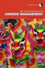 The Changing Face of Chinese Management : Working in Asia - Jie Tang
