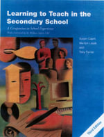Learning to Teach in the Secondary School : A Companion to School Experience - Susan Capel