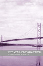 Steelwork Corrosion Control : From the Middle Ages to the Renaissance - D. H. Deacon