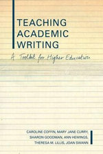 Teaching Academic Writing : A Toolkit for Higher Education - Caroline Coffin