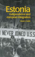 Estonia : Independence and European Integration - David Smith