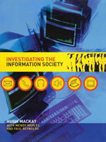 Investigating Information Society :  How to Decide for Yourself - Hugh Mackay