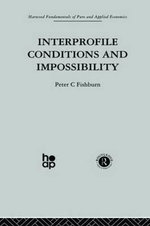 Interprofile Conditions and Impossibility : Harwood Fundamentals of Applied Economics - Peter C. Fishburn