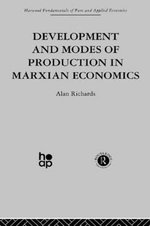 Development and Modes of Production in Marxian Economics : A Critical Evaluation - Alan Richards
