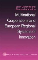 Multinational Corporations and European Regional Systems of Innovation - John Cantwell