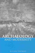 Archaeology and Modernity - Julian Thomas