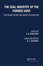 The Coal Industry of the Former USSR : Coal Supply System and Industry Development