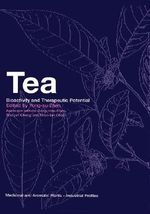 Tea : Bioactivity and Therapeutic Potential