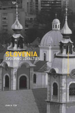Slovenia : Evolving Loyalties - John K. Cox