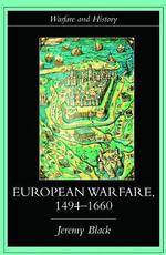 European Warfare, 1494-1660 - Jeremy Black
