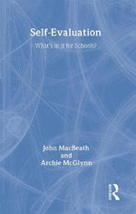 Self-evaluation : What's in it for Schools? - John MacBeath