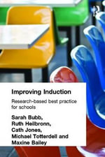Improving Induction : Research Based Best Practice for Schools - Maxine Bailey