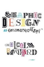 Graphic Design as Communication - Malcolm Barnard