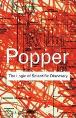 The Logic of Scientific Discovery : Essays on the Presocratic Enlightenment - Sir Karl R. Popper