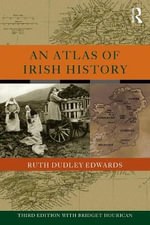 An Atlas of Irish History - Ruth Dudley Edwards