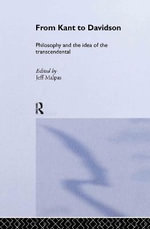 From Kant to Davidson : Philosophy and the Idea of the Transcendental