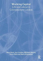 Working Capital : Life and Labour in Contemporary London - Nick Buck