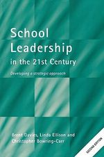 School Leadership in the 21st Century : Developing a Strategic Approach - Brent Davies