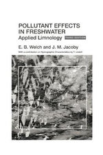 Pollutant Effects in Fresh Waters : Applied Limnology - E. B. Welch