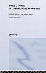 Basic German : A Grammar and Workbook - Heiner Schenke